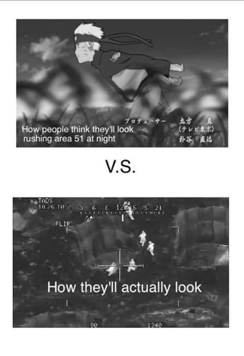 Text - A A (vea How people think they'll look rushing area 51 at night V.S. TADS 18.26 19 36E 125S 21 FLIR How they'll actually look 1240