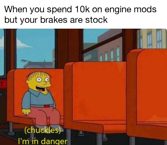 Cartoon - When you spend 10k on engine mods but your brakes are stock (chuckles) I'm in danger