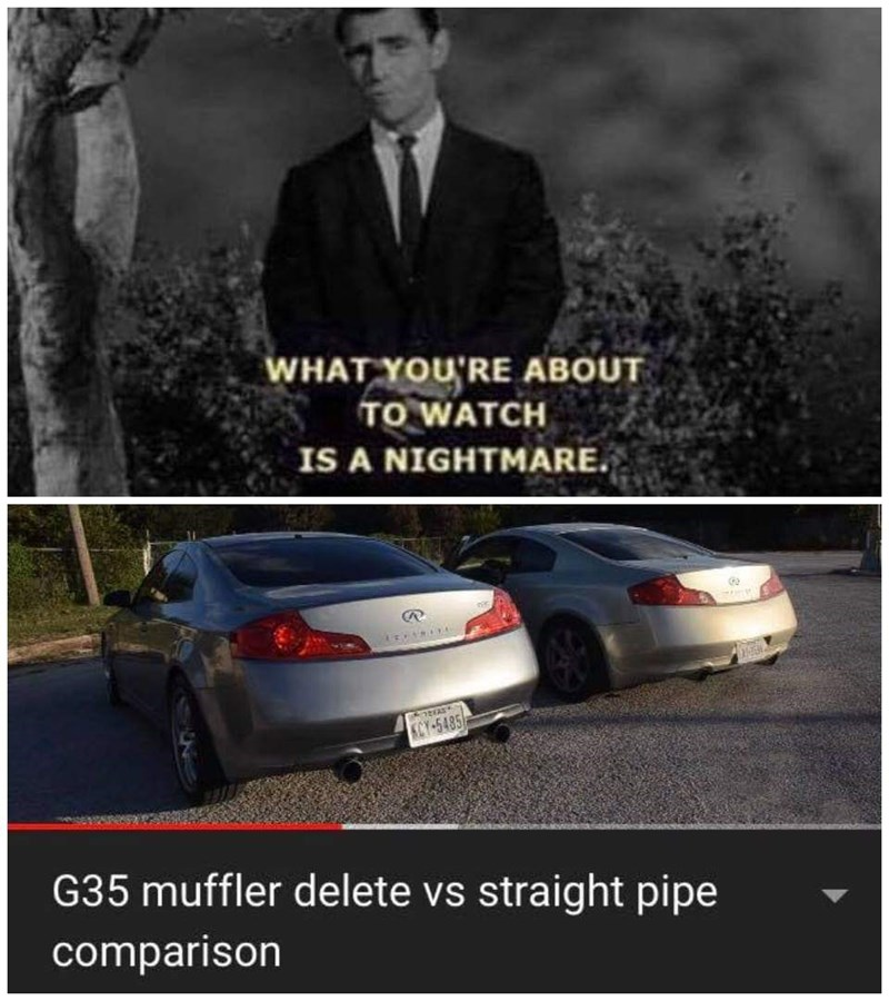 Motor vehicle - WHAT YOU'RE ABOUT TO WATCH IS A NIGHTMARE G RntEAS CY-5485 G35 muffler delete vs straight pipe comparison