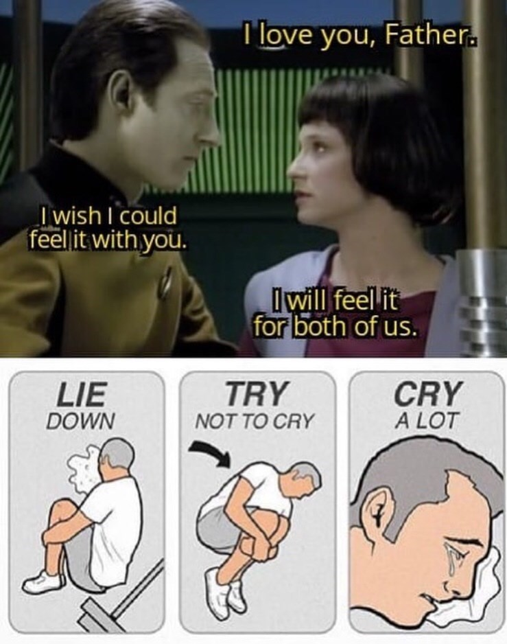 Facial expression - T love you, Father. Iwish I could feelit with you. lwill feel it for both of us. TRY CRY A LOT LIE DOWN NOT TO CRY