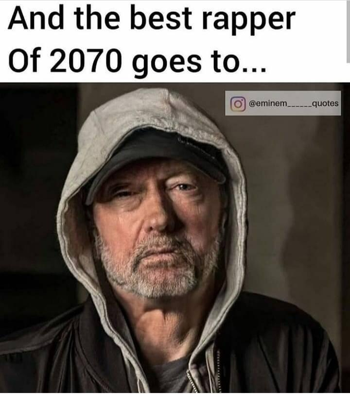 "Meme - Eminem - ""And the best rapper Of 2070 goes to..."""