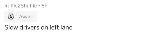 mild inconvenience - Text - Ruffle2Shuffle 6h 3 1 Award Slow drivers on left lane