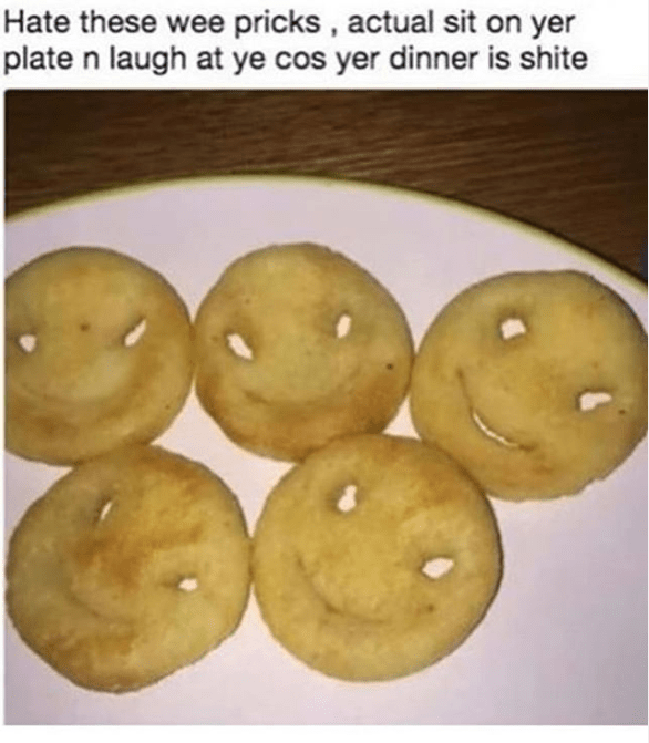 Funny meme about potatoes, food, laughing at you, smiley face french fries.