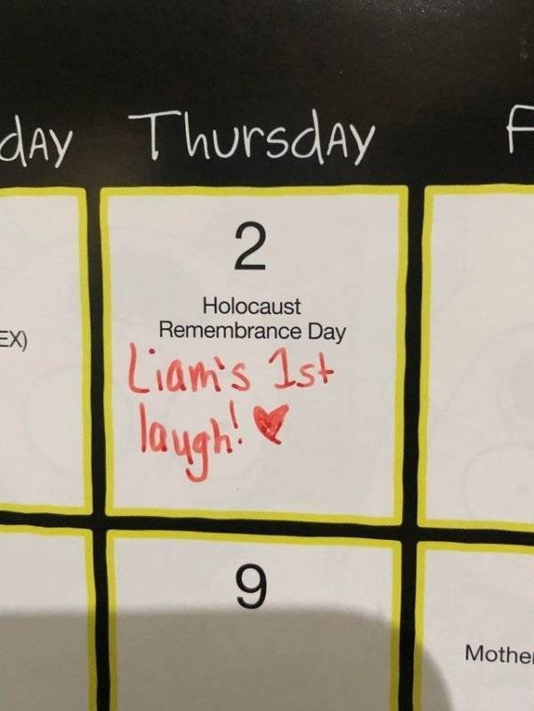 sad meme - Text - f dAy Thursday 2 Holocaust Remembrance Day EX) Liam's 1st laugh Mother