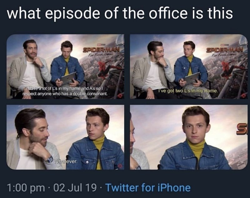 Product - what episode of the office is this SPDERMAN SPDERMAN Far Frele Far Fr a Tihave a lot of L's in my name and A's so respect anyone who has a double consonant T've got two LS in my name Whalever. 1:00 pm 02 Jul 19 Twitter for iPhone