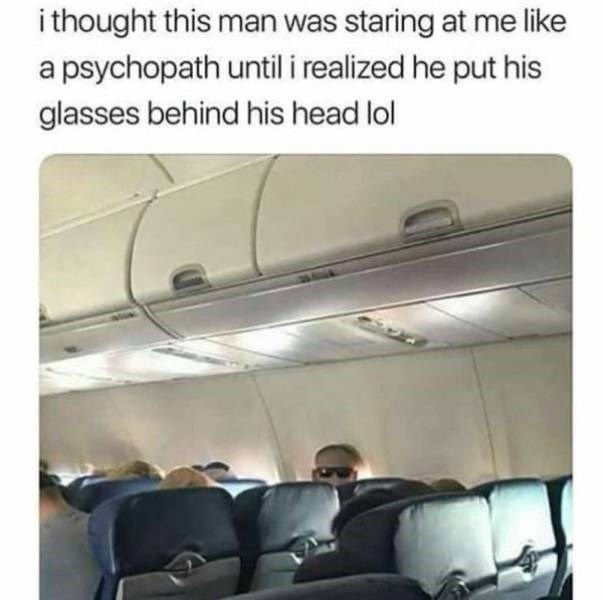 """Meme - """"I thought this man was staring at me like a psychopath until I realized he put his glasses behind his head lol"""""""