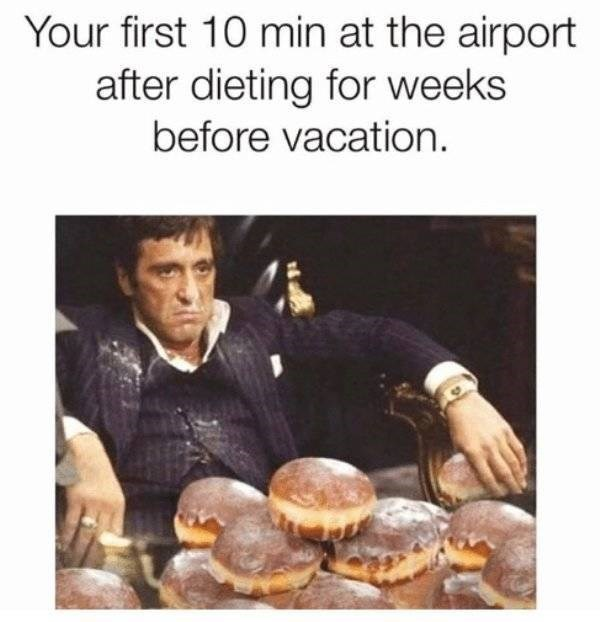 Junk food - Your first 10 min at the airport after dieting for weeks before vacation