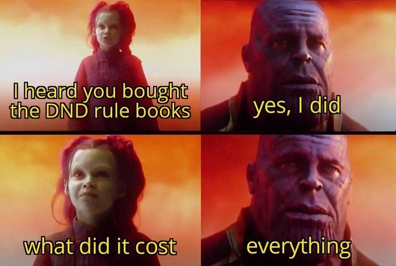 Human - lheard you bought the DND rule books yes, I did what did it cost everything