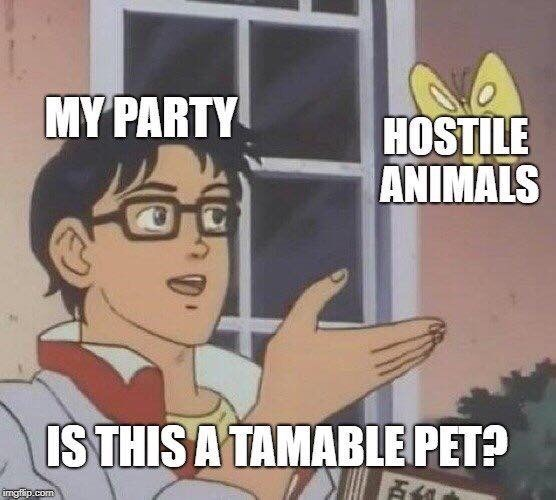 Cartoon - MY PARTY HOSTILE ANIMALS IS THIS A TAMABLE PET? imgfip.com