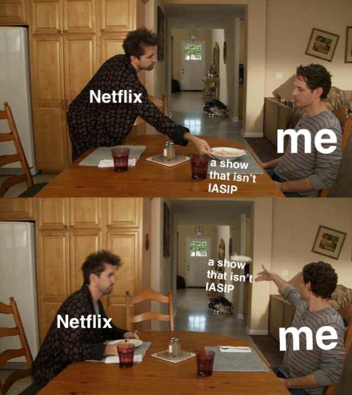 Room - Netflix me a show that isn't IASIP a show that isn't HASIP Netflix me