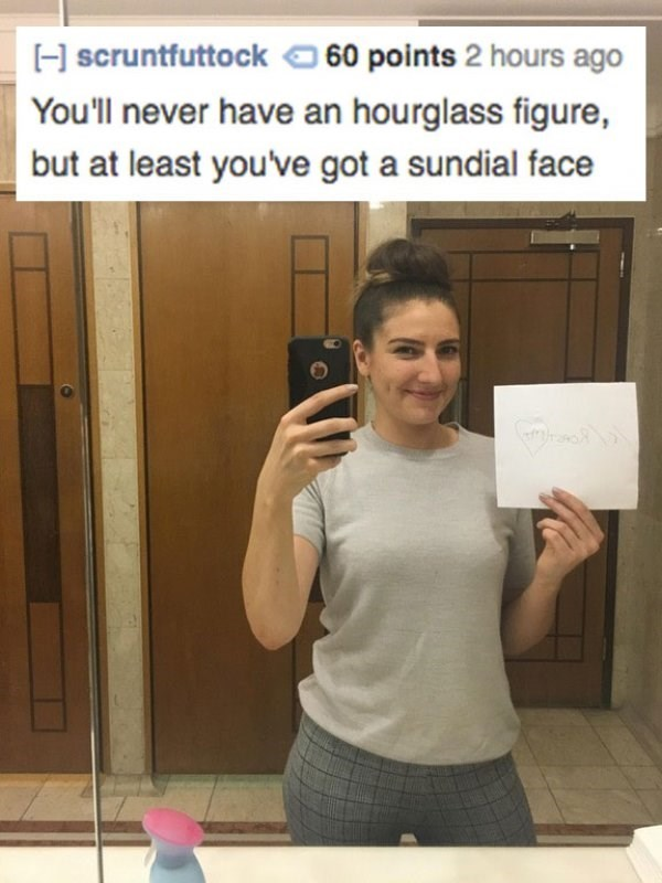 roast - Text - Hscruntfuttock60 points 2 hours ago You'll never have an hourglass figure but at least you've got a sundial face