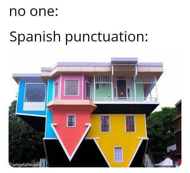 Property - no one: Spanish punctuation: angelahwang