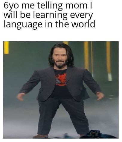 Text - 6yo me telling mom I will be learning every language in the world