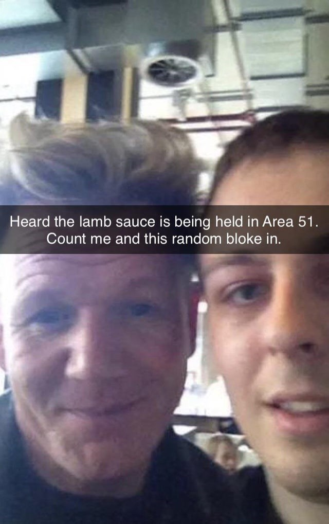 Face - Heard the lamb sauce is being held in Area 51. Count me and this random bloke in.