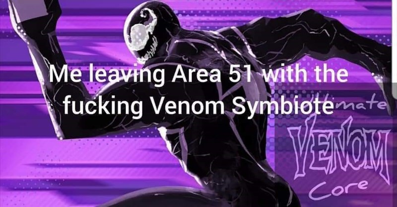 Purple - Me teaving Area 51 with the fucking Venom Symbiote ate Core