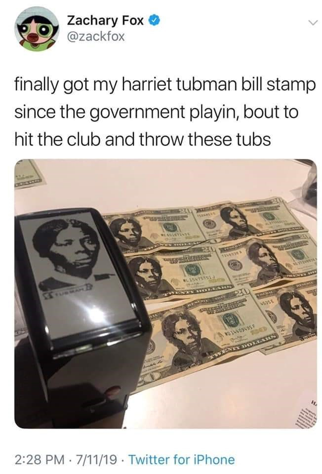 """Tweet - """"Finally got my harriet tubman bill stamp since the government playin, bout to hit the club and throw these tubs"""""""