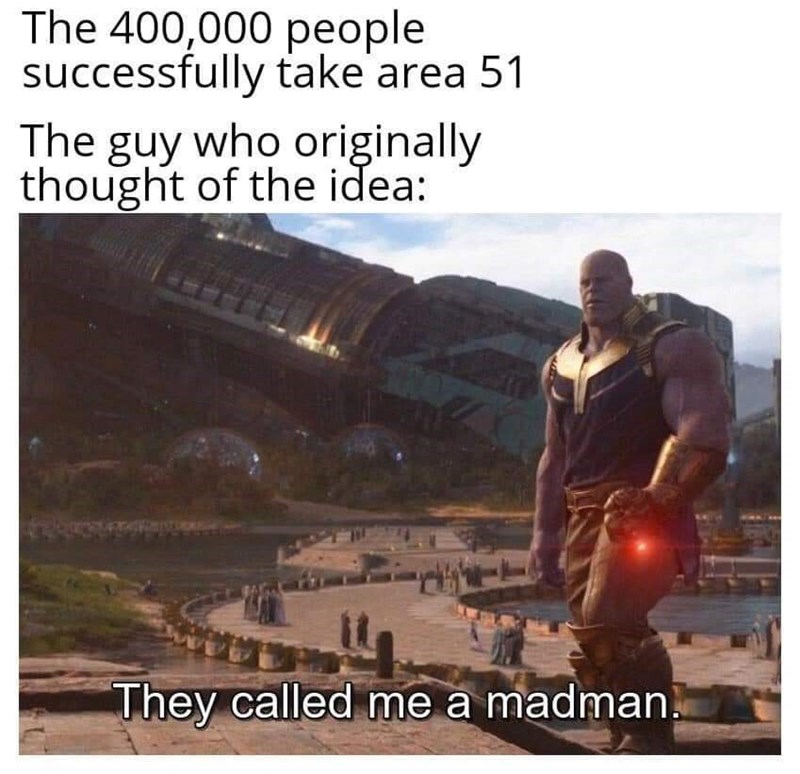 Photo caption - The 400,000 people successfully take area 51 The guy who originally thought of the idea: They called me a madman