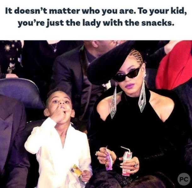 parenting meme - Facial expression - doesn't matter who you are. To your kid, you're just the lady with the snacks. PC