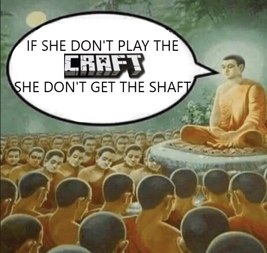 Fictional character - IF SHE DON'T PLAY THE CRAFT SHE DON'T GET THE SHAFT