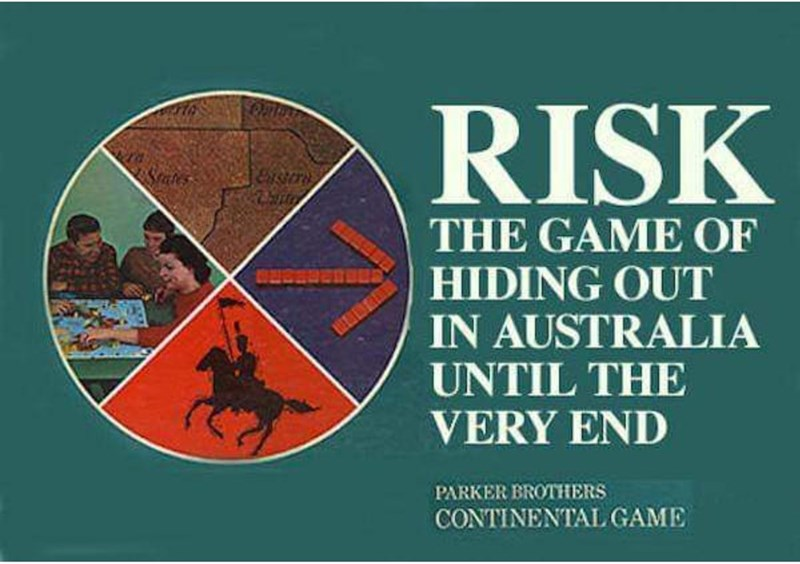 Text - RISK Sates THE GAME OF HIDING OUT IN AUSTRALIA UNTIL THE VERY END PARKER BROTHERS CONTINENTAL GAME