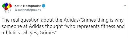 "Text - Katie Notopoulos @katienotopoulos The real question about the Adidas/Grimes thing is why someone at Adidas thought ""who represents fitness and athletics.. ah yes, Grimes"""