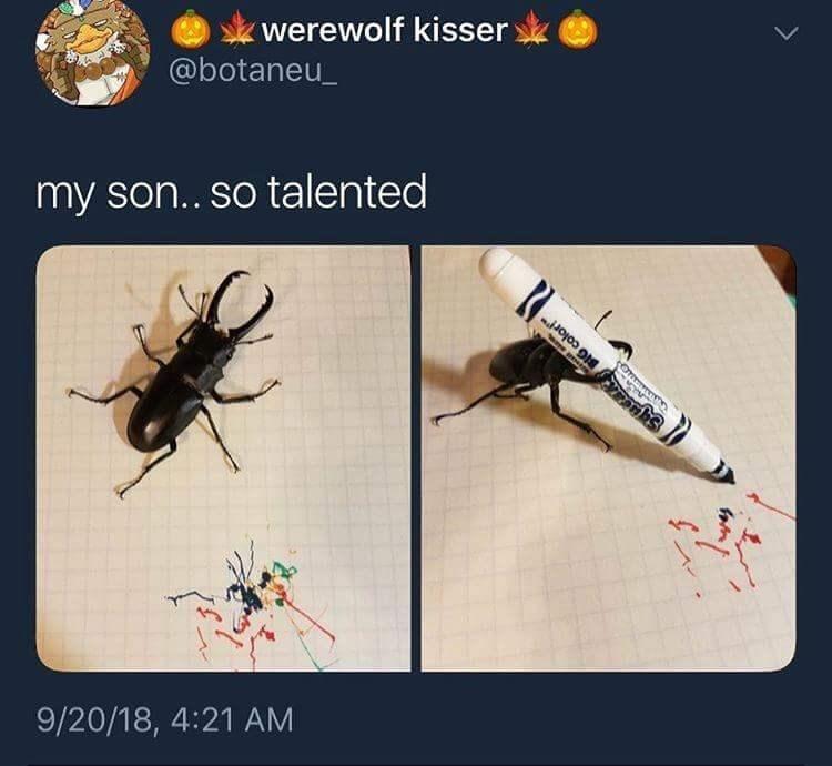 Insect - werewolf kisser @botaneu_ my son.. so talented SABCSKBIG cOlor! 9/20/18, 4:21 AM