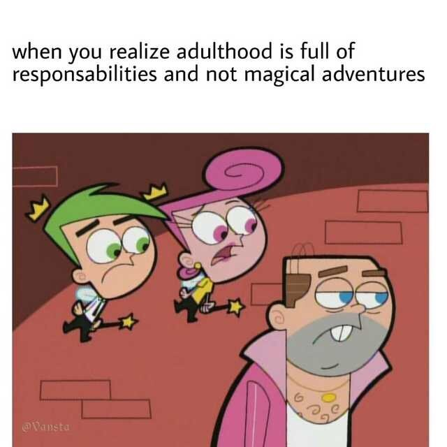 Cartoon - when you realize adulthood is full of responsabilities and not magical adventures Vansta
