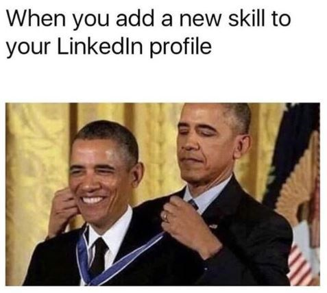 """Meme - Obama - """"When you add a new skill to your Linkedln profile"""""""