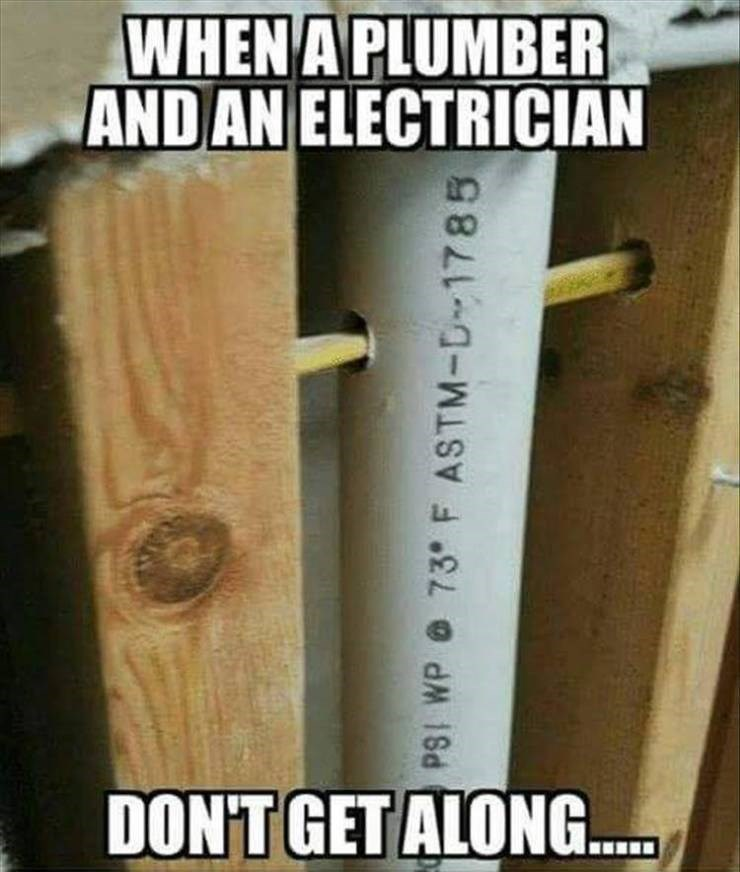 """Picture - """"WHEN A PLUMBER AND AN ELECTRICIAN DONT GET ALONG..."""""""
