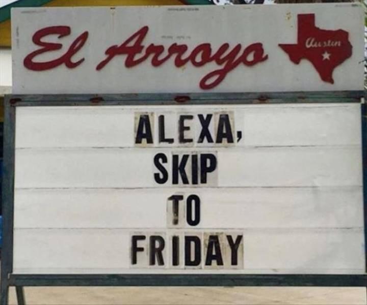 Text - El Arroya Custin ALEXA, SKIP TO FRIDAY