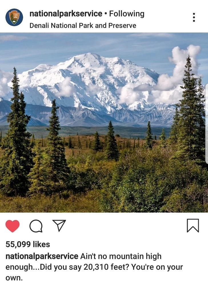 Natural landscape - nationalparkservice Following Denali National Park and Preserve 55,099 likes nationalparkservice Ain't no mountain high enough...Did you say 20,310 feet? You're on your Own
