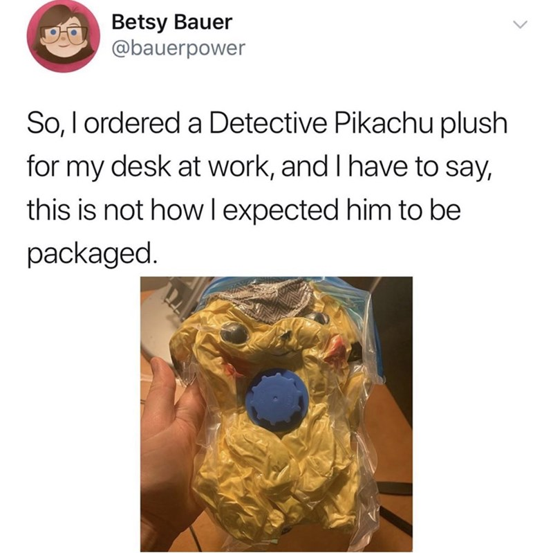 """Meme - """"So, I ordered a Detective Pikachu plush for my desk at work, and I have to say, this is not how l expected him to be packaged"""""""