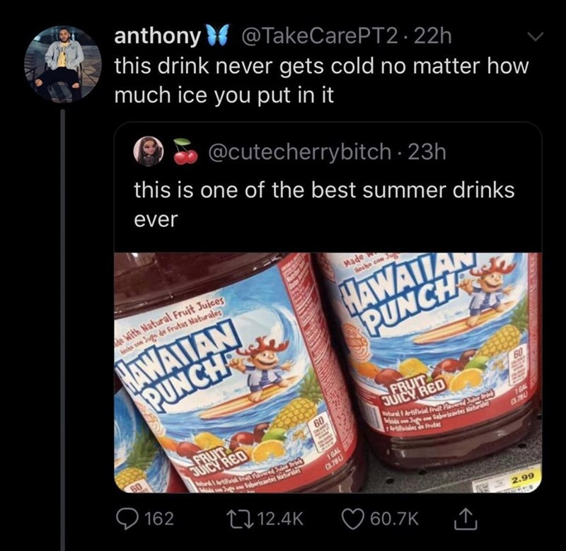 Product - anthony @TakeCarePT2. 22h this drink never gets cold no matter how much ice you put in it @cutecherrybitch 23h this is one of the best summer drinks ever Made decho com J With Natural Fruit Jujces ho com Jugo de Frutas Naturales HAWAILAN PUNCH AWAILAN PUNCH 60 FRU JUICY RED Nabralrtifial Frit Flaverd Ju Brik ebide u Sari atrales 60 1GAL UICY RED T Ar sFrutas 60 78L ArtiP 1 GAL 162 Saboriabe atura (3.78L t12.4K 2.99 60.7K