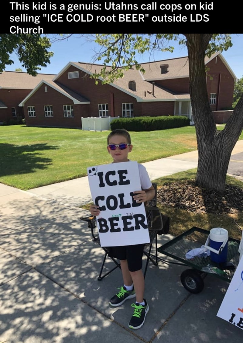 """Cool - This kid is a genuis: Utahns call cops on kid selling """"ICE COLD root BEER"""" outside LDS Church ICE COLE BEER RocT I.E"""