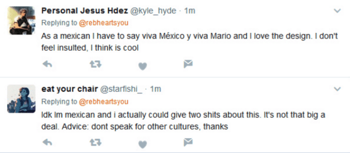 Text - Personal Jesus Hdez @kyle_hyde 1m Replying to @rebheartsyou As a mexican I have to say viva México y viva Mario and I love the design. I don't feel insulted, I think is cool eat your chair @starfishi 1m Replying to @rebheartsyou Idk Im mexican and i actually could give two shits about this. It's not that big a deal. Advice: dont speak for other cultures, thanks