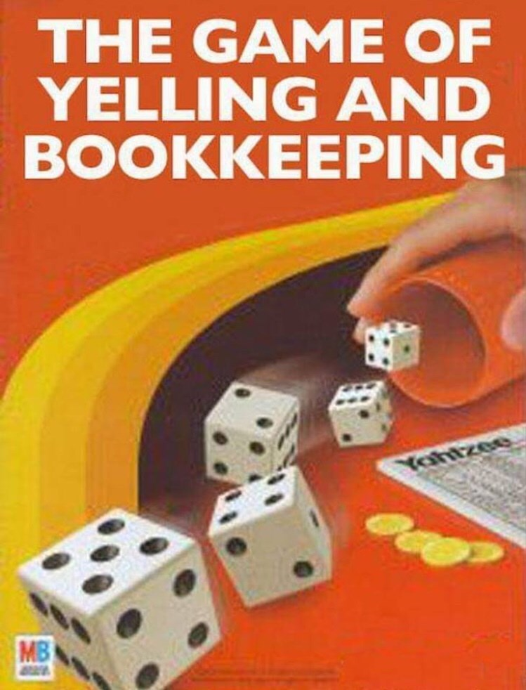 """Yahtzee - """"THE GAME OF YELLING AND BOOKKEEPING"""""""