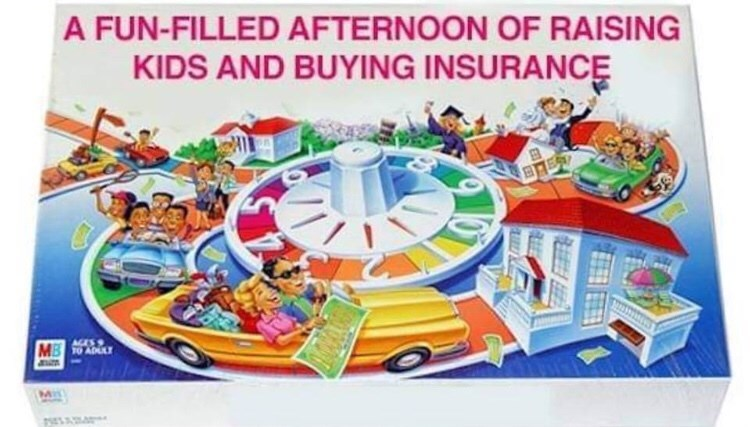 "Life - ""A FUN-FILLED AFTERNOON OF RAISING KIDS AND BUYING INSURANCE"""