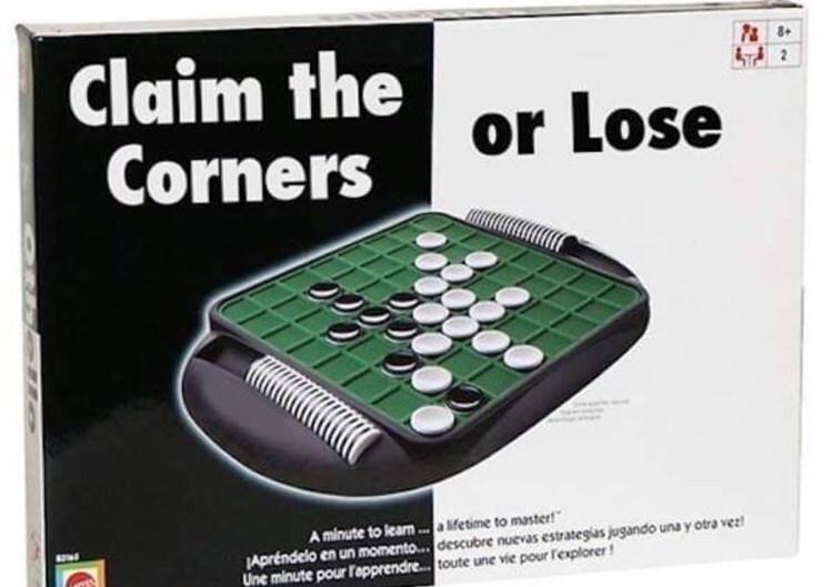 Games - &8 2 Claim the Corners or Lose A minute to learn. fetime to master Apréndelo en un momento.... descubre nuevas estrategias jugando una y otra vez Une minute pour lapprendre... toute une vie pour fexplorer