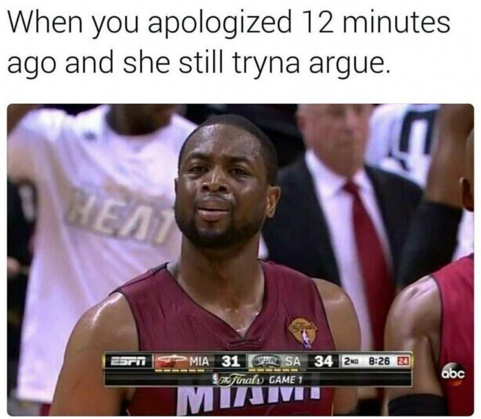 Basketball player - When you apologized 12 minutes ago and she still tryna argue. EAL MIA 31 R SA 34 2ND 8:26 2 ESPT abc $Finalss CAME 1 MIA