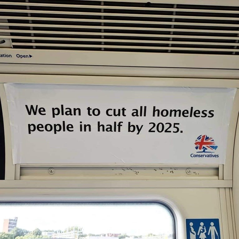 """Funny picture - """"We plan to cut all homeless people in half by 2025 Conservatives"""""""