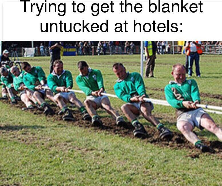 """Meme - """"Trying to get the blanket untucked at hotels:"""""""