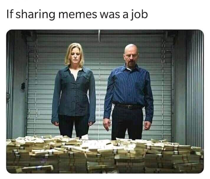 Team - If sharing memes was a job