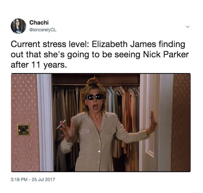 Text - Chachi @sincerelyCL Current stress level: Elizabeth James finding out that she's going to be seeing Nick Parker after 11 years. 3:18 PM - 25 Jul 2017