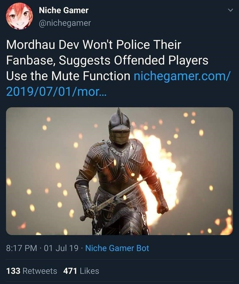 Text - Niche Gamer @nichegamer Mordhau Dev Won't Police Their Fanbase, Suggests Offended Players Use the Mute Function nichegamer.com/ 2019/07/01/mor... 8:17 PM 01 Jul 19 Niche Gamer Bot 133 Retweets 471 Likes
