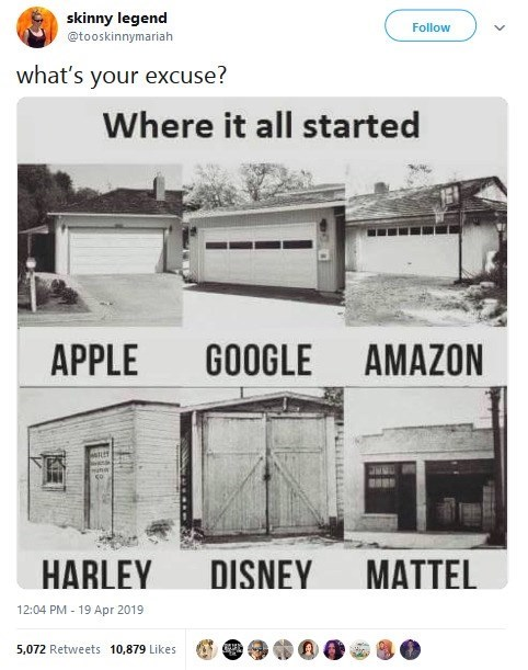 """Tweet - """"What's your excuse? Where it all started GOOGLE AMAZON APPLE co DISNEY MATTEL HARLEY"""""""