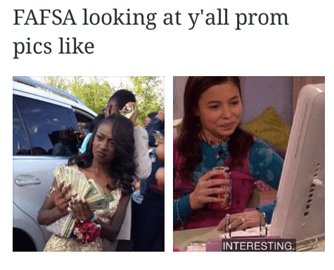 People - FAFSA looking at y'all prom pics like INTERESTING