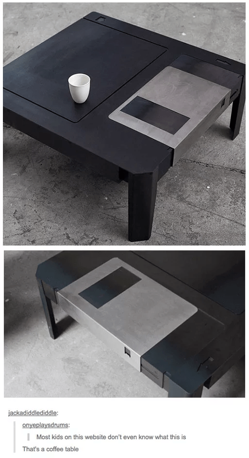 Coffee table - jackadiddlediddle: onyeplaysdrums: Most kids on this website don't even know what this is That's a coffee table