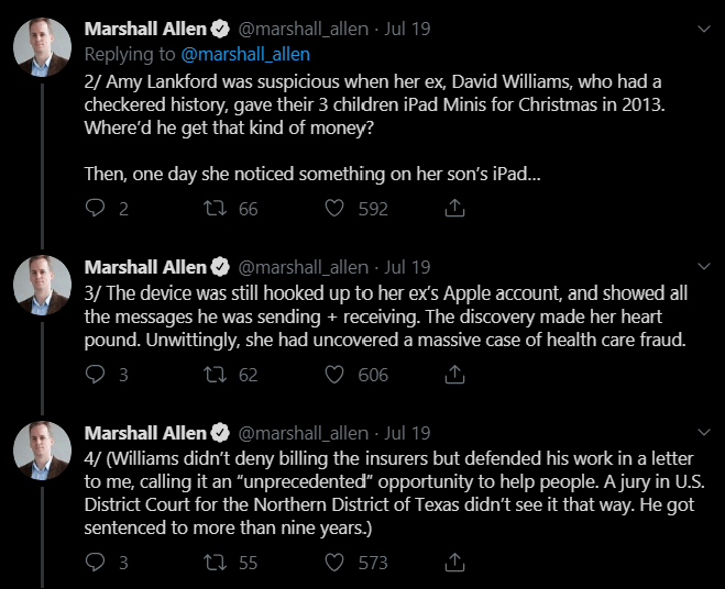 Text - Marshall Allen @marshall_allen Jul 19 Replying to @marshall_allen 2/ Amy Lankford was suspicious when her ex, David Williams, who had a checkered history, gave their 3 children iPad Minis for Christmas in 2013. Where'd he get that kind of money? Then, one day she noticed something on her son's iPad... 2 592 ti 66 Marshall Allen O @marshall_allen Jul 19 3/The device was stll hooked up to her ex's Apple account, and showed al the messages he was sending+ receiving. The discovery maade her h
