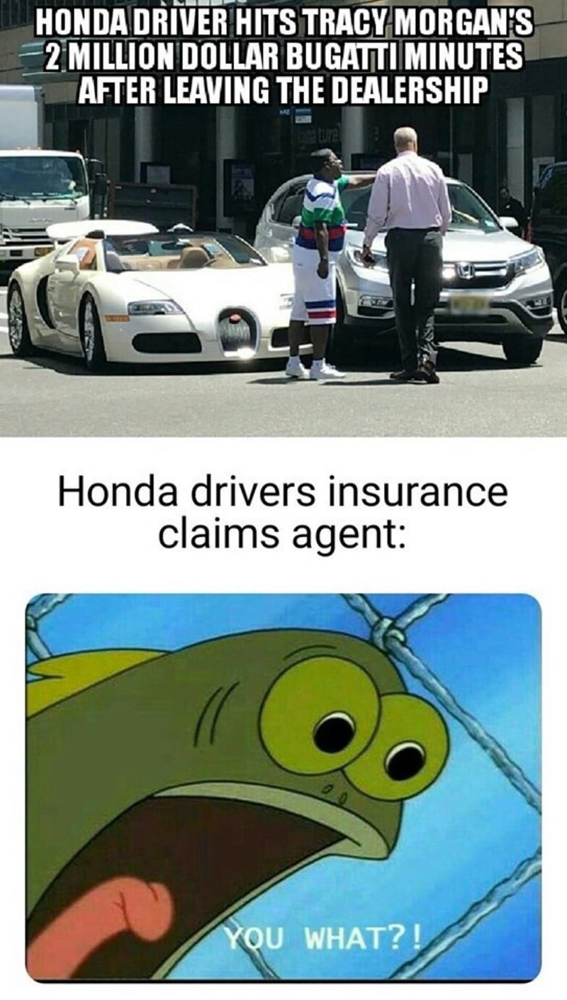 Motor vehicle - HONDA DRIVER HITS TRACY MORGAN'S 2MILLION DOLLAR BUGATTI MINUTES AFTER LEAVING THE DEALERSHIP gture Honda drivers insurance claims agent: YOU WHAT?!
