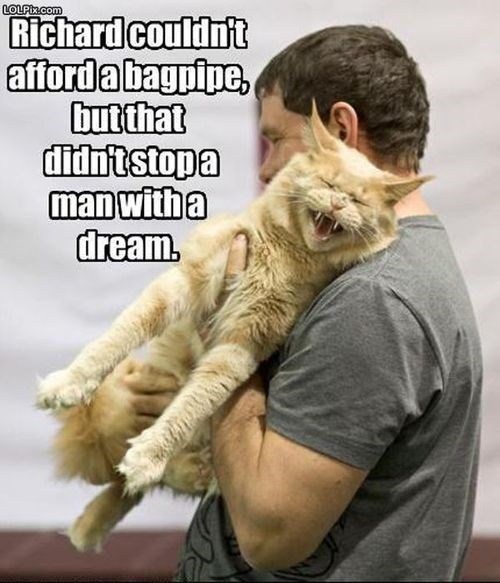 """Meme - """"Richard couldn't afford a bagpipe, but that didn't stop a man with a dream."""""""